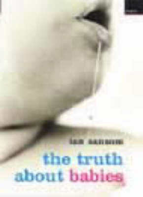 The Truth About Babies (Paperback)
