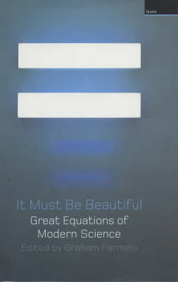 It Must be Beautiful: Great Equations of Modern Science (Hardback)