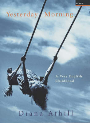 Yesterday Morning: A Very English Childhood (Hardback)
