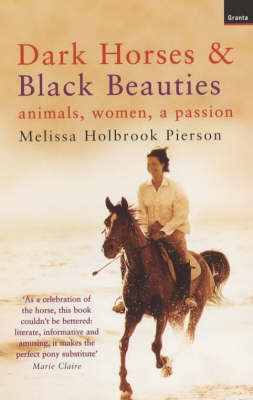 Dark Horses And Black Beauties: Animals, Women, A Passion (Paperback)