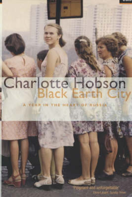 Black Earth City: a Year in Russia (Paperback)