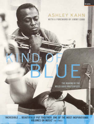 """""""Kind of Blue"""": The Making of the Miles Davis Masterpiece (Paperback)"""