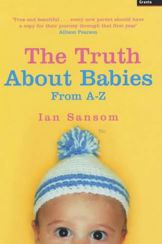 Truth About Babies: From A-Z (Paperback)