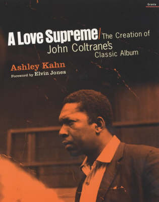 Love Supreme: The Creation of John Coltrane's Classic Album (Paperback)
