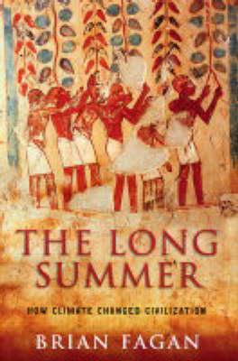 Long Summer: How Climate Changed Civilization (Hardback)