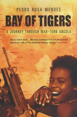 Bay of Tigers: A Journey from Angola to Mozambique (Paperback)