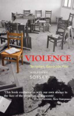 Violence: Terrorism, Genocide, War (Paperback)
