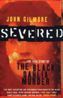 "Severed: The True Story of the ""Black Dahlia"" Murder (Paperback)"