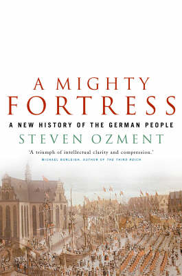 Mighty Fortress: A New History of the German People (Paperback)