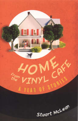Home from the Vinyl Cafe: A Year of Stories (Paperback)