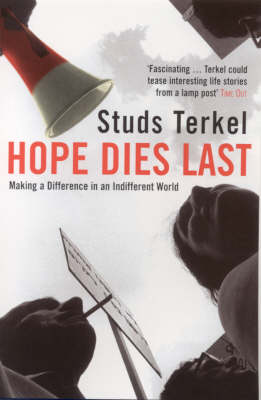 Hope Dies Last: Making A Difference In An Indifferent World (Paperback)