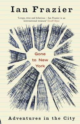 Gone to New York: Adventures in the City (Paperback)