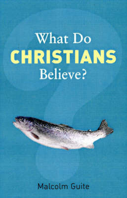 What Do Christians Believe? - What Do We Believe (Paperback)