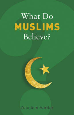 What Do Muslims Believe? (Paperback)