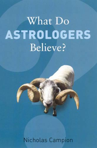 What Do Astrologers Believe? - What Do We Believe (Paperback)