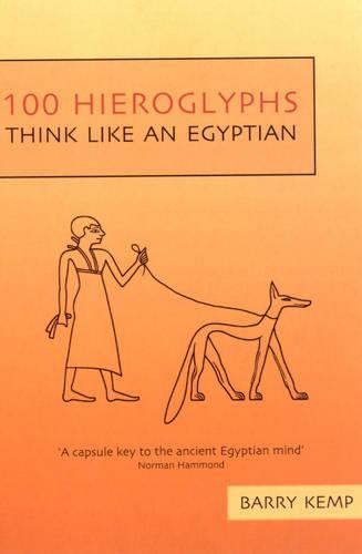 100 Hieroglyphs: Think Like an Egyptian (Paperback)