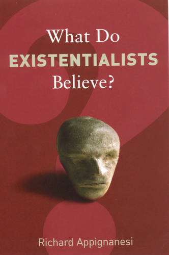 What Do Existentialists Believe? - What Do We Believe (Paperback)