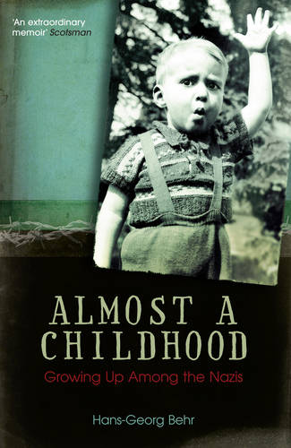 Almost A Childhood: Growing Up Among The Nazis (Paperback)