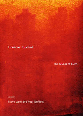Horizons Touched: The Music of Ecm (Hardback)