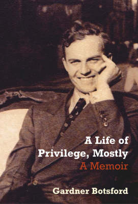 A Life Of Privilege, Mostly (Paperback)