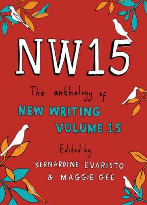 NW15: v. 15: The Anthology of New Writing (Paperback)