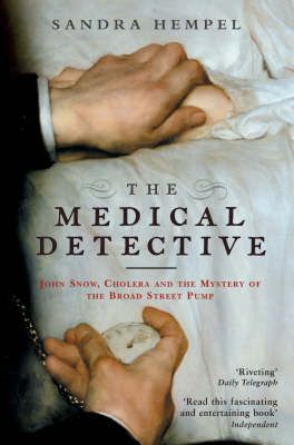 Medical Detective: John Snow, Cholera and the Mystery of the Broad Street Pump (Paperback)
