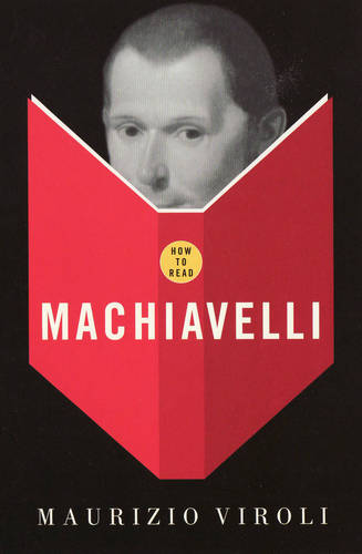 How To Read Machiavelli - How to Read (Paperback)
