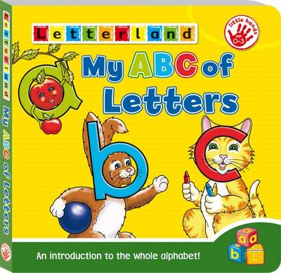 My ABC of Letters: An Introduction to the Whole Alphabet! - My ABC of Board Books 1 (Board book)
