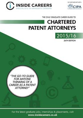 Inside Careers Guide to Chartered Patent Attorneys 2015/16 (Paperback)