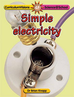 Simple Electricity - Science@School S. (Paperback)
