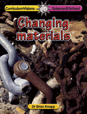 Changing Materials - Science@School S. Bk. 6D (Paperback)