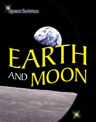 Earth and Moon: v. 3 - Space Science S. No. 8 (Hardback)