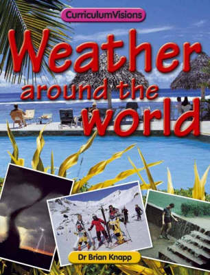 Weather Around the World - Curriculum Visions (Paperback)