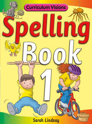 Spelling Book 1: for Year 1 - Curriculum Visions Spelling (6 Pupil Books & 6 Teacher's Resource Books Covering Years 1-6) (Paperback)