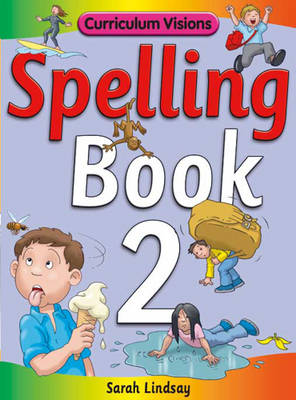 Spelling Book 2: for Year 2 - Curriculum Visions Spelling (6 Pupil Books & 6 Teacher's Resource Books Covering Years 1-6) (Paperback)