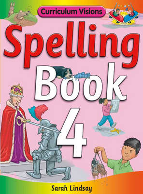 Spelling Book 4: for Year 4 - Curriculum Visions Spelling (6 Pupil Books & 6 Teacher's Resource Books Covering Years 1-6) (Paperback)