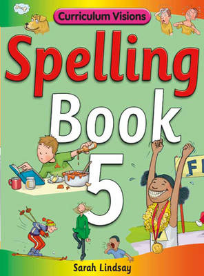 Spelling Book 5: for Year 5 - Curriculum Visions Spelling (6 Pupil Books & 6 Teacher's Resource Books Covering Years 1-6) (Paperback)