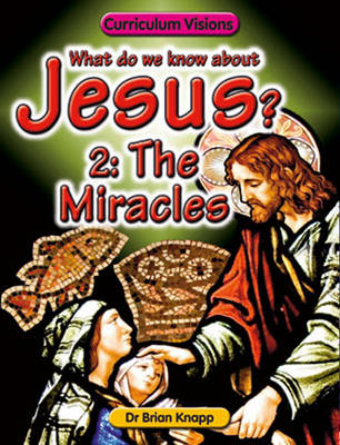 The Miracles: Vol. 2 - What Do We Know About Jesus? No. 2 (Paperback)