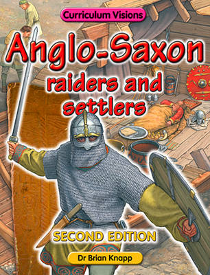 Anglo - Saxon Raiders and Settlers (Paperback)