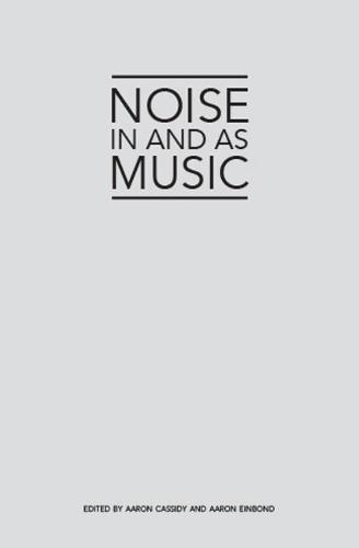 Noise in and as Music (Paperback)