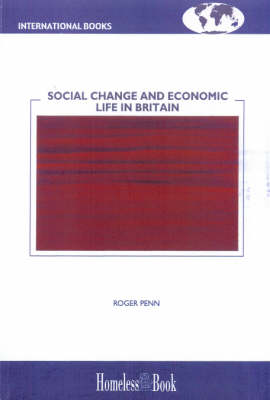 Social Change and Economic Life in Britain - International Books S. (Paperback)