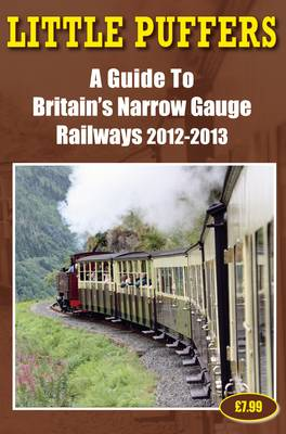 Little Puffers - a Guide to Britain's Narrow Gauge Railways 2012-2013 (Paperback)
