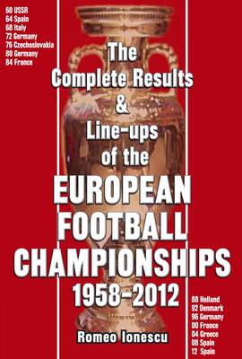 The Complete Results & Line-ups of the European Football Championships 1958-2012 (Paperback)