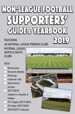 The Non-League Football Supporters' Guide & Yearbook 2019 (Paperback)