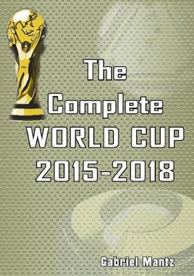 The Complete World Cup 2015-2018 (Paperback)