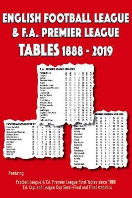 English Football League & F.A. Premier League Tables 1888-2019 (Paperback)
