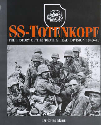 SS-Totenkopf: The History of the Death's Head Division, 1940-1945 (Hardback)