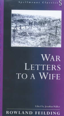 War Letters to a Wife - Spellmount Classics (Paperback)