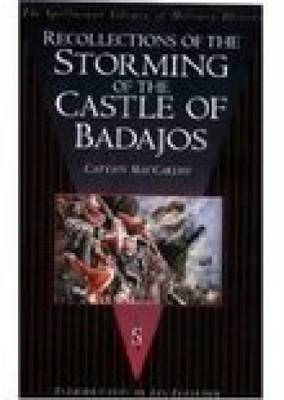 Recollections of the Storming of the Castle of Badajos (Paperback)