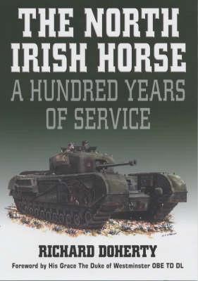 The North Irish Horse: A Hundred Years of Service (Hardback)